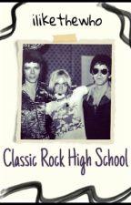 Classic Rock High School Au by Ilikethewho