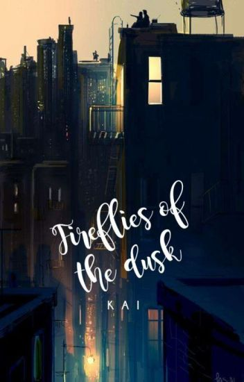 Fireflies Of The Dusk | ✓