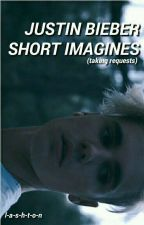 JUSTIN BIEBER; short imagines (taking requests) by purposeofjariana