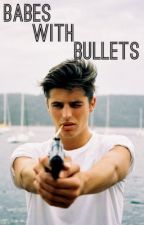Babes With Bullets by CaitlynTheresa