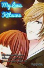 My Love Kitsune [COMPLETE] by FuraZaoldyeck