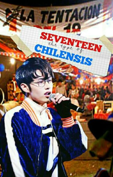 Seventeen the type of chilensis
