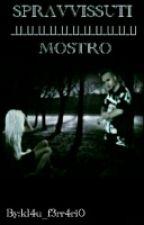 SOPRAVVISSUTI || MOSTRO by clauijua