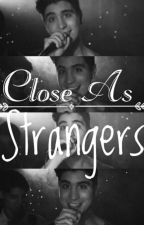 Close As Strangers. [Editando] by Cameeez31