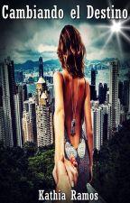 Cambiando el Destino by Girl_of_Drama