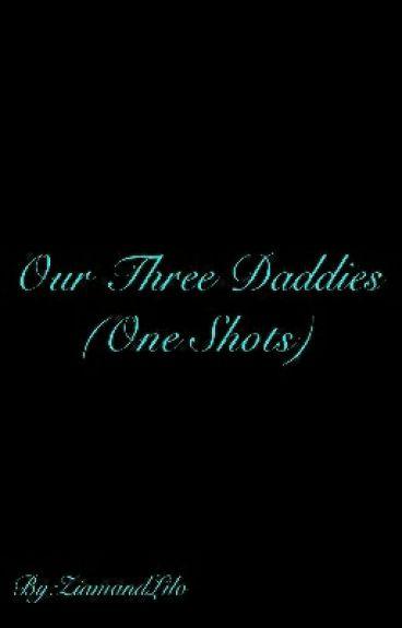 Our Three Daddies