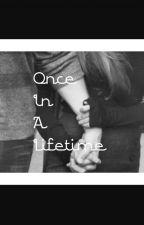 Once In A Lifetime by karen_jara79