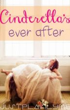 Cinderella's Ever After by JustPlainlyMe