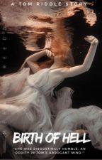 Birth of Hell || Tom Riddle by merakifreedom