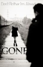 Gone (Editing) by DalaneyGutierrez