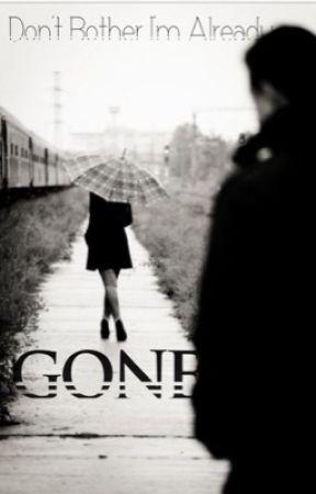 Gone by DalaneyGutierrez