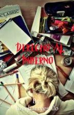Derecho al infierno by loveharryestilo
