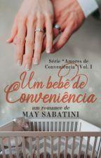 Um Bebê De Conveniência (Apenas Degustação - Disponível na Amazon) by MaySabatini