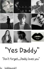 """Yes Daddy"" by __bubblegumgirl_"