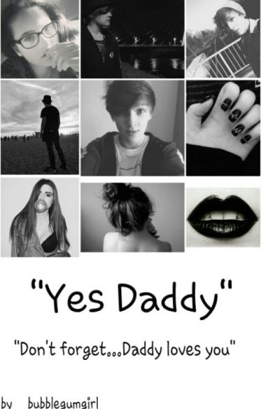 """""""Yes Daddy"""""""