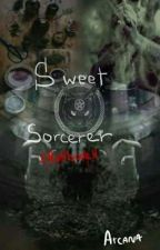 .Sweet Sorcerer.   by HereticalWitch