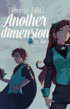 [Reverse Falls] (Gleeful Twins) Another Dimension by Yuu_Akira