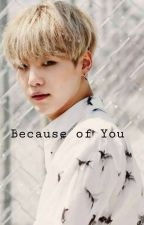 Because of You (Suga BTS) by oktavia_ohm