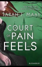 A Court of Pain and Feels by Aelin_Galathynius_