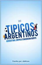 Típicos argentinos. [EDITANDO] by -delirixus