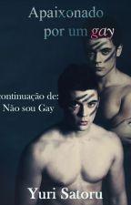 Apaixonado por um Gay! (INCESTO) by YuriSatoru