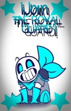 ¡Join The Royal Guard! ||One-Shot|| US!Sans×Reader by Mettaton-Senpai