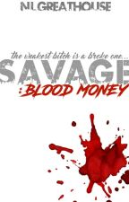 S A V A G E : Blood Money by VirginErotica