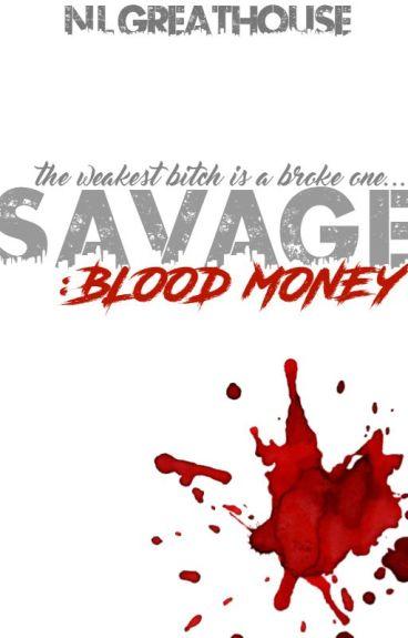 S A V A G E : Blood Money