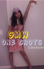 Gmw х One Shots  by lileyharts