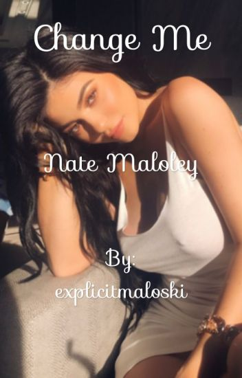 change me | nate maloley