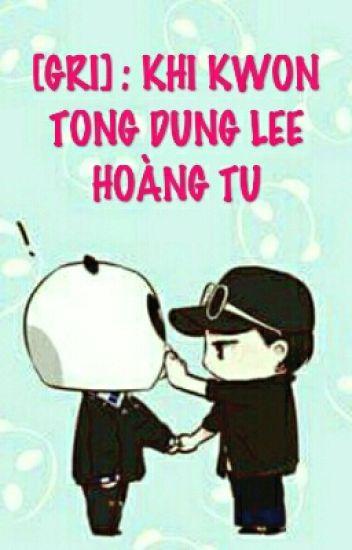 [Chuyển Ver/Longfic] (Nyongtory): Khi Kwon Tổng Đụng Lee Hoàng Tử