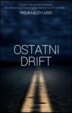 Ostatni Drift [[KOREKTA]] by NewwaveofMetal
