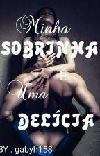 Minha Sobrinha E Uma Delícia  by gabyh158