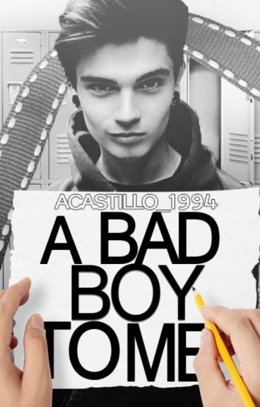 """A Bad Boy to me"""