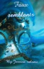 Faux semblants (tome 2) by jessica-salome