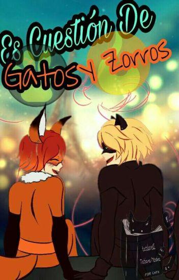 Es Cuestion De Gatos Y Zorros| Miraculous LadyBug| AdriNath