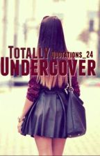 Totally Undercover by quotations_24