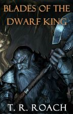 Blades Of The Dwarf King by TedRoach