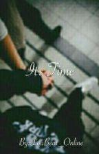 It's Time by LouBear_Online