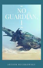 No Guardian, I by abuchkowsky