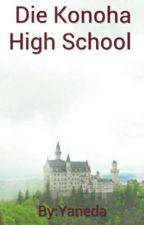 Die Konoha High School(WIRD ÜBERARBEITET) by nyxmeraa