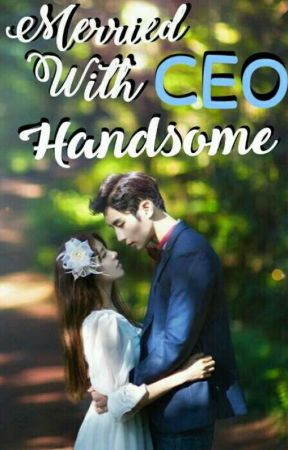 Married with a CEO Handsome (COMPLETE) by Anitaaakim