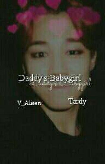 Daddy's Babygirl| Tardy