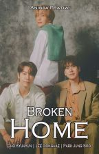 ? Broken Home [ PRIVATE / END] by Sun1396