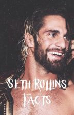 Seth Rollins Facts ♡ ✧*。 by bioless