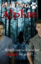 My Two Alphas by MrsGboys4ever