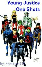 Young Justice One Shots <On Hiatus> by MystiqueR45