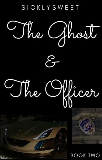 The Ghost & The Officer ( Man x Man )