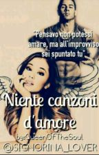 •°Niente Canzoni D'Amore°• {#Watty 2016} by Signorina_Lover_