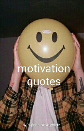 motivation quotes by nightmareseverywhere